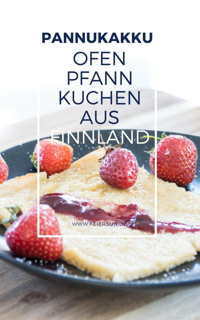 Pannukakku - Leckereien aus Finnland. Pfannkuchen aus dem Ofen. Mein Rezept schnell und einfach und so lecker. Pfannkuchen schmecken jede, Ofenpfannkuchen sind super lecker und variabel und bei Bedarf milchfrei, laktosefrei und familienfreundlich. #feierSun #feierSunFood #Rezept #Ofenpfannkuchen #Pannukakku #finnland #finnisch