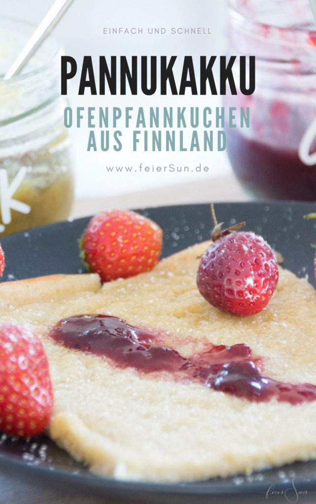 Pannukakku - Leckereien aus Finnland. Pfannkuchen aus dem Ofen. Mein Rezept schnell und einfach und so lecker. Pfannkuchen schmecken jede, Ofenpfannkuchen sind super lecker und variabel und bei Bedarf milchfrei, laktosefrei und familienfreundlich. #feierSun #feierSunFood #Rezept #Ofenpfannkuchen #Pannukakku #finnland