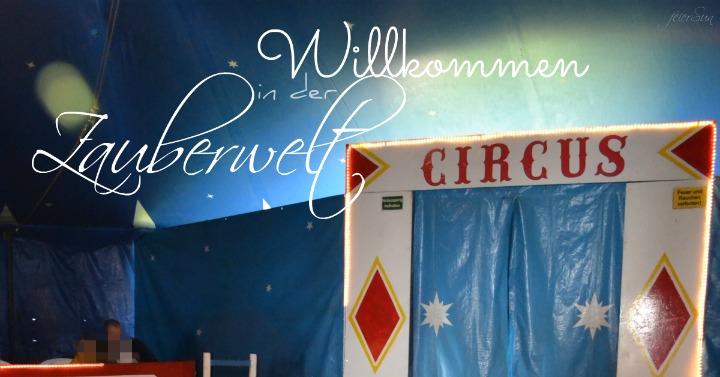 Illusion und Zauberwelt - unser Circus -Besuch