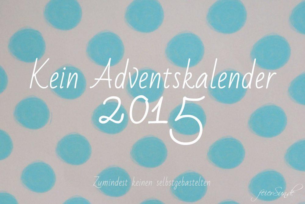 Kein DiY-Adventskalender im Jahr 2015