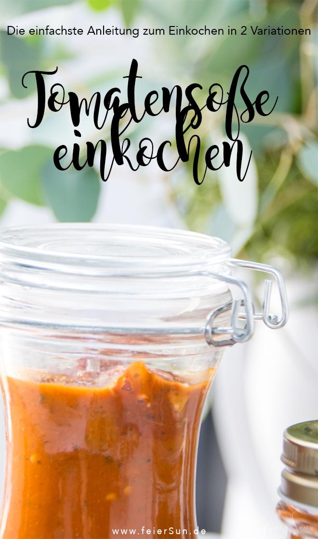 Frische Tomatensoße kannst Du super einfach haltebar machen. Meine Anleitung zum Einkochen in 2 einfachen Varianten auf #feierSun #zumEinkochen #halbarmachen #vakuum #nachhaltigkeit #Organisaion #Vorrat