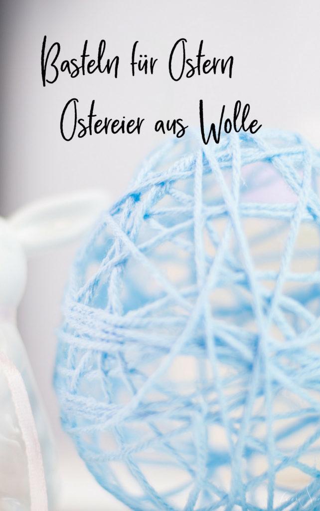 Easter Egg - Einfache Anleitung zum Basteln für Ostern sind die Ostereier aus Wolle die eine schöne aber feine Osterdeko sind. Osterdekoration einfach selber machen. Für Ostern basteln mit Kindern. Osterbasteln. Basteln für Ostern. Ostergeschenk. Ostereier basteln. Osternest. DIY Bastelanleitung. | #feierSun #feierSunSDiY #DiY #Ostern #Wolle #BastelnfürOstern