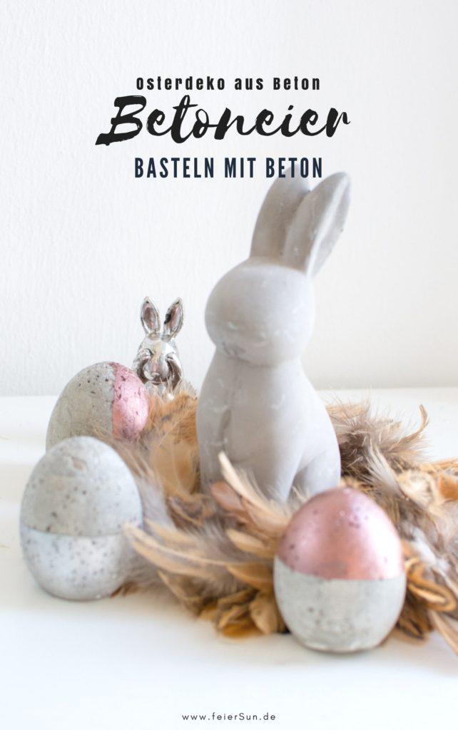Moderne Osterdekoration aus Beton: Betoneier als ausgefallen Dekoration für den Frühling und Ostern. Basteln mit Beton ist ganz einfach und macht Freude. Osterdekoration einfach selber machen. Für Ostern basteln mit Kindern. Osterbasteln. Basteln für Ostern. Ostergeschenk. DIY Bastelanleitung. DiY | #feierSun #feierSunDiY #basteln #Ostern #Frühling #Springdeko #Beton